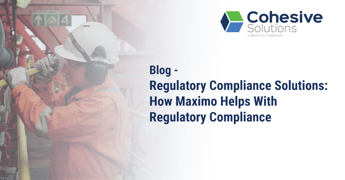 Regulatory compliance solutions maximo